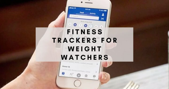 Fitness Trackers for Weight Watchers